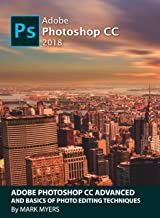 ADOBE PHOTOSHOP CC ADVANCED AND BASICS OF PHOTO EDITING TECHNIQUES