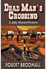 Dead Man's Crossing (Jake Moran Book 1) Kindle Edition