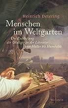 Menschen im Weltgarten: Die Entdeckung der Ökologie in der Literatur von Haller bis Humboldt (German Edition)