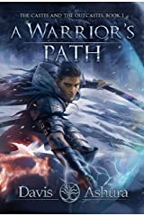 A Warrior's Path: An Anchored Worlds Novel (The Castes and the OutCastes Book 1) Kindle Edition