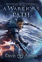 A Warrior's Path: An Asian Indian Epic Fantasy (The Castes and the OutCastes Book 1)
