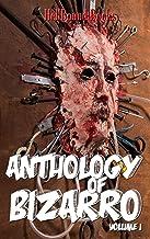 Anthology of Bizarro: Volume 1