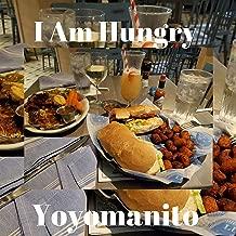 I Am Hungry [Explicit]