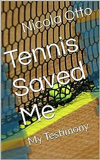 Tennis Saved Me: My Testimony