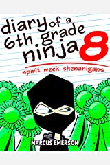 Diary of a 6th Grade Ninja 8: Spirit Week Shenanigans (a hilarious adventure for children ages 9-12) Kindle Edition