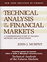 Technical Analysis of the Financial Markets: A Comprehensive Guide to Trading Methods and Applications (New York Institute of Finance)