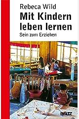 Mit Kindern leben lernen: Sein zum Erziehen (Beltz Taschenbuch / Pädagogik) (German Edition) Versión Kindle
