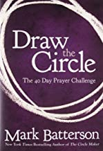 Draw the Circle: The 40 Day Prayer Challenge