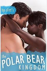 The Polar Bear Kingdom: An Erotic Fairy Tale Kindle Edition