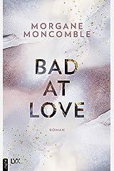 Bad At Love (German Edition) Format Kindle