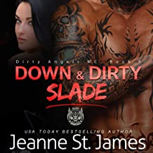 Down & Dirty: Slade: Dirty Angels MC Series, Book 6