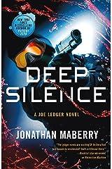 Deep Silence: A Joe Ledger Novel Kindle Edition