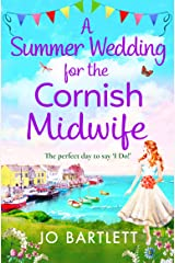 A Summer Wedding For The Cornish Midwife: The perfect uplifting summer read for 2021 (The Cornish Midwife Series Book 2) Kindle Edition