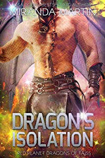 Dragon's Isolation: A Sci-Fi Alien Romance (Red Planet Dragons of Tajss Book 19) (English Edition)