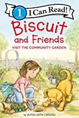 Biscuit and Friends Visit the Community Garden (I Can Read Level 1) Kindle Edition