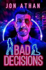 Bad Decisions Kindle Edition