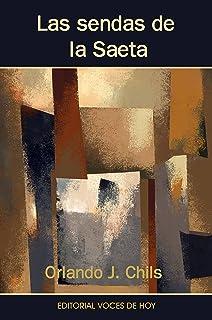 Las sendas de la Saeta (Spanish Edition)