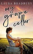 My Grape Cellar (The Grape Series Book 6)