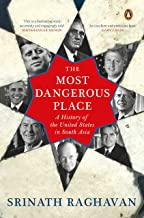 The Most Dangerous Place [Hardcover] Srinath Raghavan