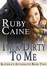 Talk Dirty To Me (Katrina's Aftermath Book 2)