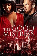 The Good Mistress: A BWWM Billionaire Romance Kindle Edition