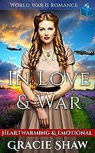 In Love & War - World War 2 Romance: Heartwarming and Emotional