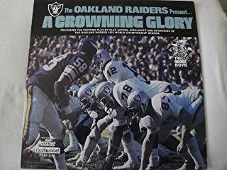 The Oakland Raiders Present a Crowning Glory Featuring Exciting Play By Play Action Highlights and Interviews of the Oakland Raiders 1976 World Championship Season