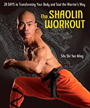The Shaolin Workout: 28 Days to Transforming Your Body and Soul the Warrior's Way (English Edition)