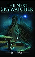 The Next Skywatcher: Prequel to The Last Skywatcher Triple Trilogy Series (The Last Skywatcher, Anasazi Historical Thrillers with a Hint of Romance Book 1)