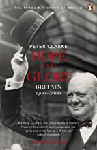 Hope and Glory: Britain 1900-2000, Second Edition (Penguin History of Britain)