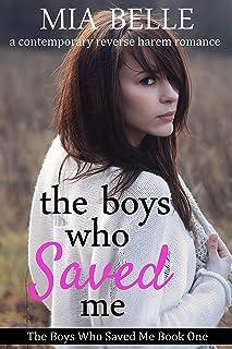 The Boys Who Saved Me: A Contemporary Reverse Harem Romance (The Boys Who Saved Me, Book 1)