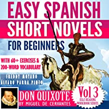 """Easy Spanish Short Novels for Beginners: With 60+ Exercises & 200-Word Vocabulary - """"Don Quixote"""" by Miguel de Cervantes: ..."""