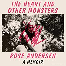 The Heart and Other Monsters: A Memoir
