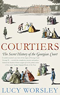 Courtiers: The Secret History of the Georgian Court
