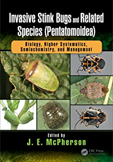 Invasive Stink Bugs and Related Species (Pentatomoidea): Biology, Higher Systematics, Semiochemistry, and Management (Contemporary Topics in Entomology)