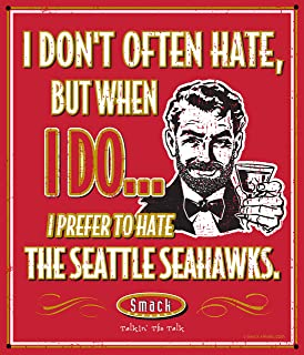 Smack Apparel San Francisco Fans. I Prefer to Hate The Seattle Seahawks 12'' X 14'' Red Metal Man Cave Sign
