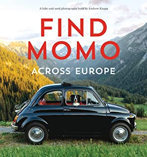 Find Momo across Europe: Another Hide and Seek Photography Book: 4