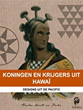 Koningen en Krijgers uit Hawaï: Designs uit de Pacific