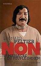 """Leonard Peltier : """"Non au massacre du peuple indien"""" (Ceux qui ont dit non)"""