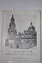 La arquitectura barroca en Galicia.