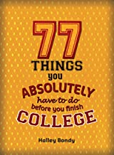 77 Things You Absolutely Have to Do Before You Finish College
