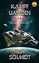 Kampf um Eden: Red Galaxy (German Edition)