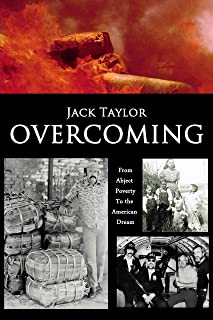 Overcoming: My Journey from Abject Poverty to the American Dream