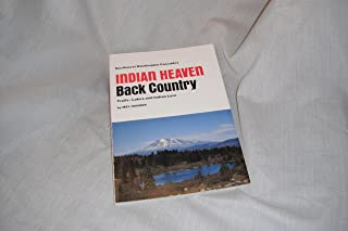 Southwest Washington Cascades Indian Heaven Back Country: Trails, Lakes and Indian Lore.