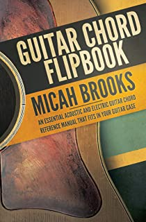 Guitar Chord Flipbook: An Essential Acoustic and Electric Guitar Chord Reference Manual that Fits in your Guitar Case (Guitar Authority Series Book 5)