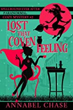 Lost That Coven Feeling (Spellbound Ever After Paranormal Cozy Mystery Book 2)