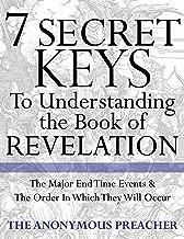 7 Secret Keys To Understanding the Book of Revelation