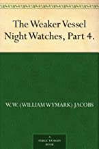 The Weaker Vessel Night Watches, Part 4.