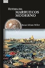 Historia del Marruecos moderno (Historias nº 37) (Spanish Edition)