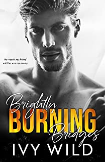 Brightly Burning Bridges: A Bully Romance (Kings of Capital)